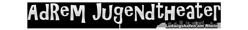 AdREM Jugendtheater - AdRem Jugendtheater gUG, Ludwigshafen